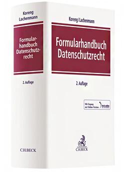 """""""Formularhandbuch Datenschutzrecht"""" mit Mustern, Erläuterungen für den praktischen Einsatz"""